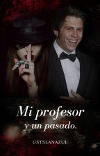 ® Mi profesor y Un pasado [R.D.G]  by UstSlanAzul