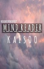 M I N D R E A D E R (Re-written/Kaisoo) by darkcrossed