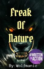 Freak Of Nature by Wolfmanic