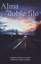 Alma de doble filo [Editando] by Steff-Petrillo