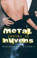 Metal Contra as Nuvens. by Nandafics