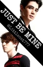 Just be mine [Book #1] by LittleCatG