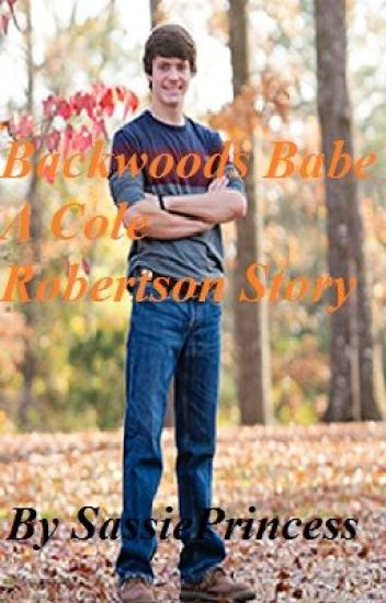 Backwoods Babe ~A Cole Robertson FanFic~