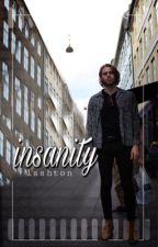 insanity Δ lashton by CRazyMofo137