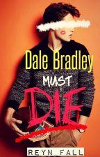 Dale Bradley Must Die by Potato_Chip_876