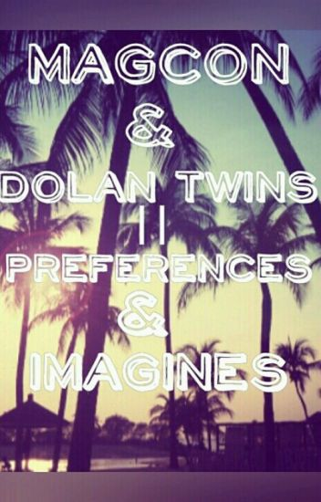Magcon and the Dolan twins imagines and preferences