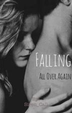 Falling All Over Again by Siren_Call