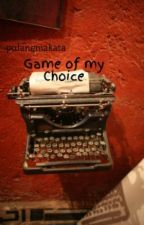 Game of my Choice by pulangmakata