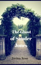 The Ghost of Sander Jones by JordenRose