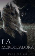 La Merodeadora by FangirlBlack