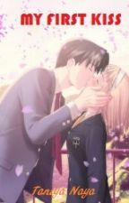 MY FIRST KISS by Nayz_123