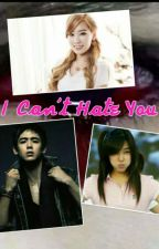 I Can't Hate You by Myfany