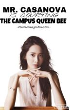 Mr. Casanova is courting the Campus Queen Bee[LuYoon FF] by trishaangeline02