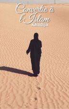 Khadija - convertie à l'Islam. [TERMINÉE] by Fatigante