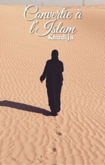 Khadija - convertie à l'Islam. [TERMINÉE]