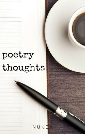 Poetry Thoughts by storiesbynukey