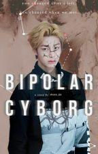 Bipolar Cyborg [a Seventeen & Monsta X story] by Horololosquid