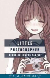 Little Photographer (Diabolik Lovers x Reader) by Little_Anime_Studios