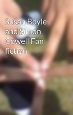 Susan Boyle and Simon Cowell Fan fiction. by spazzo