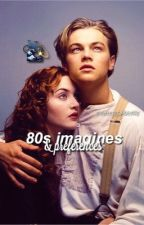 80s imagines & preferences by eightiesmaybe
