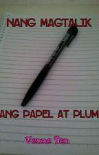 Nang Magtalik Ang Papel At Pluma by VenneTen