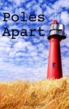 Poles Apart by books_r_love