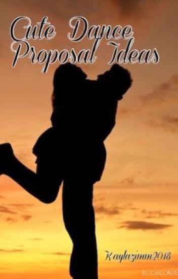 cute dance proposal ideas kansas wattpad