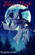 Blade Master  by igokurosaki