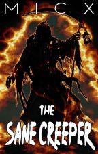 The SANE CREEPER by MicxRanjo