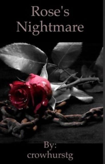 A Vampire Academy Fan-fiction: Roses Nightmare