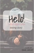Hello! | texting | #1 by me_milky