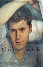 Un Amor Imposible (Zac Efron) by CamilaBaez8