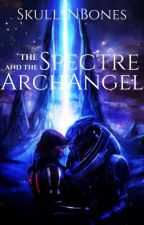 The Spectre and the Arch-Angel | Short Stories by SkullsNBones