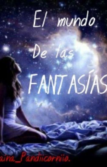 El mundo de las fantasías.