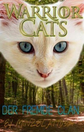 Warrior Cats - Der fremde Clan by Minzblatt0304
