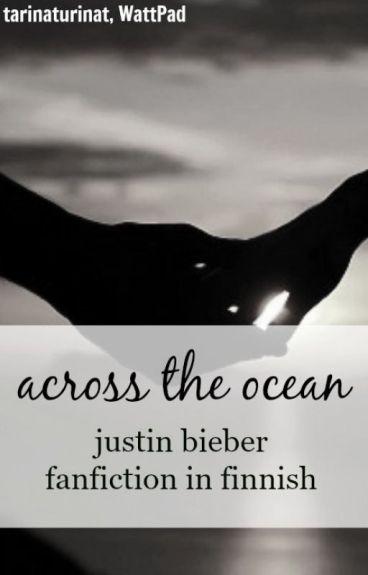 across the ocean (justin bieber fanfiction in finnish)