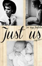 Just Us {Completed} by Sugg-lover-123