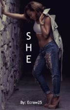 She (Lesbian Story) by PoeticallyEC