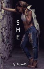 She (Lesbian Story) by PoeticallyEC