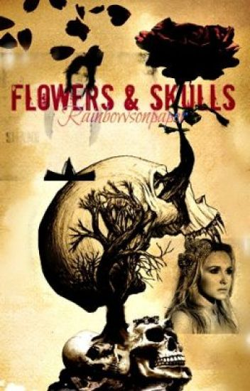 Flowers and Skulls (lesbian story) *IN PROCESS OF EDITING*