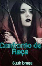Confronto de Raça by Suuh_9