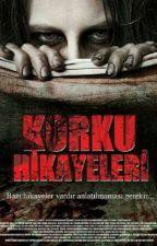 Gerçek Korku Hikayeleri.  by bbreakdancee
