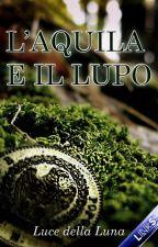 L'Aquila e il Lupo by Luce-della-Luna