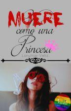 Muere como una princesa. by DisEu_