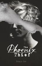 The Phoenix Thief by StaciaJoy