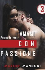 Amami con passione. TOME 3 : POSSÈDE-MOI (Erato Editions) by marionnella