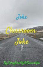 Classroom Joke by SwagSweetz16