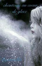 Chanteuse au coeur de glace by ariaellia