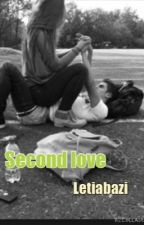 Second love (Completed) by Leti_Abazi