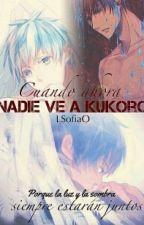 Cuando ahora nadie ve  a Kuroko (PLS) by LsofiaO